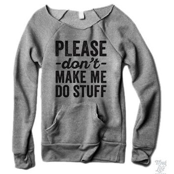 Please Don't Make Me Do Stuff Sweater