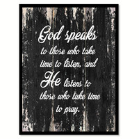 God speaks to those who take time to listen & he listen to those who take time to pray Religious Quote Saying Canvas Print with Picture Frame Home Decor Wall Art