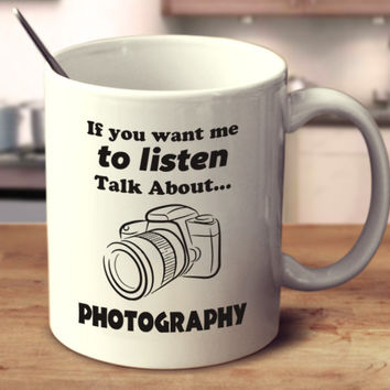 If You Want Me To Listen Talk About Photography