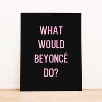 "Printable Art ""What Would Beyonce Do""  Typography Poster Home Decor Office Decor Poster"