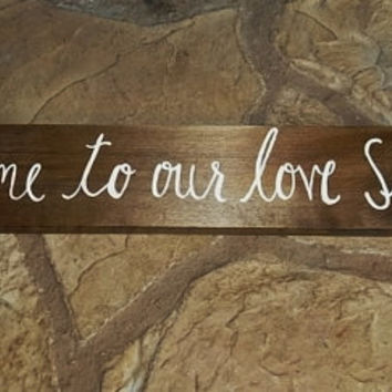 Rustic Wedding Sign Welcome To Our Love Story Wedd