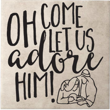 Oh Come Let Us Adore Him Christmas Decal Sticker Great for Tiles