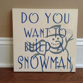 Do You Want To Build A Snowman Custom Wood Sign, Custom Christmas Sign, Stained and Hand Painted, Christmas decor, Snowman decor