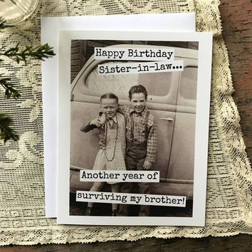 Happy Birthday Sister-In Law Another Year Of Surviving My Brother Funny Vintage Style Happy Birthday Card FREE SHIPPING