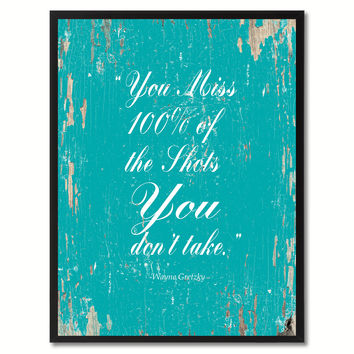 You Miss 100% Of The Shots You Don't Take Wayne Gretzky Saying Motivation Quote Canvas Print Picture Frame Home Decor Wall Art Gifts 120264 Aqua