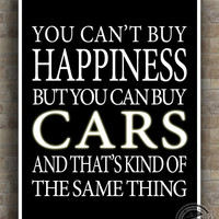 Cars Inspirational Quotes Poster, Can't buy Happiness, car racing, NASCAR, typography, wall art, home decor, wall decor, 8x10, 11x14, 16x20