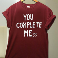 You Complete Mess for T Shirt unisex adult
