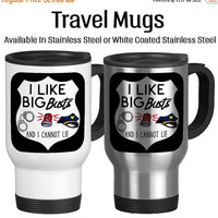 Travel Mug, I Like Big Busts And I Cannot Lie Funny Cop Gift Gift For Cop Gag For Police Officer, Gift Idea, Stainless Steel 14 oz