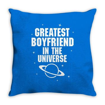 Greatest Boyfriend In The Universe Throw Pillow