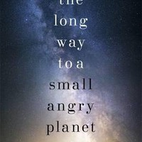 The Long Way to a Small, Angry Planet : Becky Chambers : 9781473619791