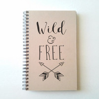 Wild and free, 5X8 Journal, spiral notebook, wire bound diary, sketchbook, brown kraft notebook, white journal, handmade, gift for writers
