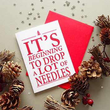 Funny christmas card, it's beginning to drop a lot of needles, cute red holiday card for the festive season, merry xmas