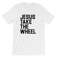 Jesus Take The Wheel Christian Tee Shirts Jesus T Shirts Funny Christian Tees Short-Sleeve Unisex T-Shirt Christian Gifts Tees