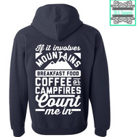 Camping Hoodie - If It Involves Mountains Breakfast Food Coffee or Campfires Count Me In - Unisex Hoodie - Gift