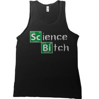 Science Bitch Mens Tank Top - breaking bad t-shirt jesse pinkman t shirt walter white tee heisenberg chemistry elements periodic table