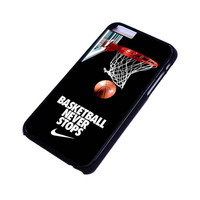 BASKETBALL NEVER STOPS iPhone 4/4S 5/5S 5C 6 6S Plus Case Cover