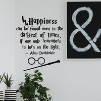 Harry Potter Wall Decal -  Happiness Can Be Found Even In The Darkest Of Times Dumbledore Quote Wall Decal, Harry Potter Home Wall Decor K54