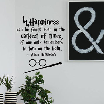 f75049bc0 Harry Potter Wall Decal - Happiness Can Be Found Even In The Darkest Of Times  Dumbledore