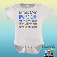 I'm Trying to be Awesome Funny Baby Bodysuit for the Baby or Toddler Tee
