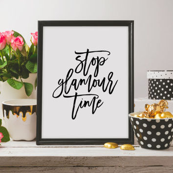 "Typography art Modern Poster Fashion decor Fashion Print ""Stop Glamour Time"" Glamour quote Fasnion art Instant download Wall artwork"