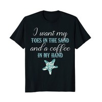 Toes In The Sand Beach Life TShirt Coffee Lover Shirt