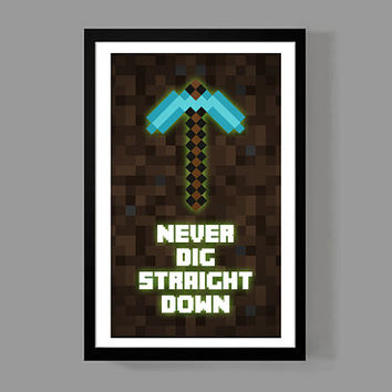 MINECRAFT : Never dig straight down - Poster print geek fun quirky kids children funny - World of Minecraft