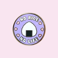 No Rice, No Life Pin