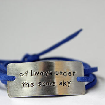 "deployment bracelet, hand stamped, ""always under the same sky"", military wife, military girlfriend, deployment jewelry, military jewelry"