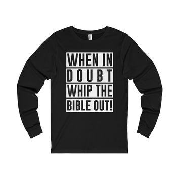 When In Doubt Whip The Bible Out - Unisex Tee
