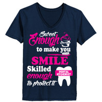 Sweet Enough To Make You Smile Skilled Enough To Protect Dental Hygienist - Ladies' V-Neck T-Shirt