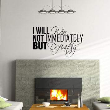 Inspirational Wall Decal Success Quote I will win not immediately but definitely 26 x 16 inches