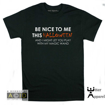 Halloween Funny Shirt men halloween costume for men, be bice to me this Halloween I might let you play with my wand