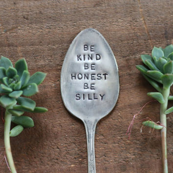 Be kind be honest be silly - hand stamped and flattened silver spoon gift decoration