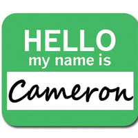 Cameron Hello My Name Is Mouse Pad - No. 2