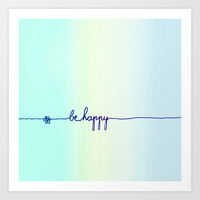 *** BE HAPPY  *** Art Print by Monika Strigel *** also PILLOW +++ IPHONE CASE *** BAG *** Stretched Canvas *** Samsung Galaxy Case ***