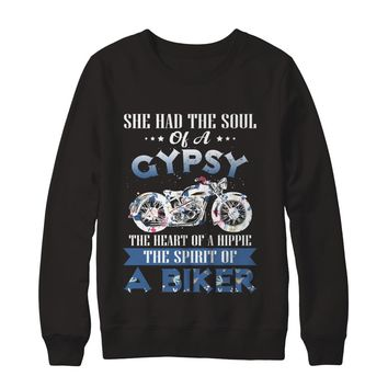 She Had The Soul Of A Gypsy The Heart Of A Hippie The Spirit Of A Biker Sweatshirt