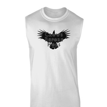 Crows Before Hoes Design Muscle Shirt  by TooLoud