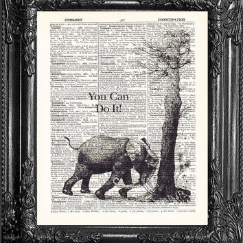 You Can Do It Elephant Poster-Upcycled Dictionary Print- Page Art-Upcycled Antique Book Art, Print on Dictionary Book Page Art Wall Decor