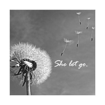Inspirational She Let Go Quote with Dandelion