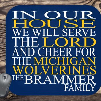 In Our House We Will Serve The Lord And Cheer for The Michigan Wolverines Personalized Family Name Christian Mouse Pad - Perfect Gift