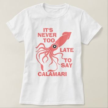 Say Calamari T-Shirt
