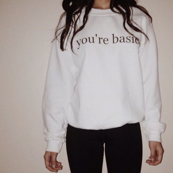 You're Basic Sweater