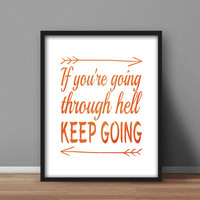 "Motivational Printable, Winston Churchill quote, Orange Watercolour typography ""If you're going through hell, Keep Going"" 8x10 wall art"