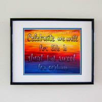 Dave Matthews Band Song Lyrics Art Celebrate We Will Artwork Print - Original Painting Colorful Wall Hanging Sunset Quote Art