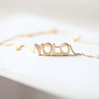 YOLO Necklace, You Only Live Once Necklace - YOLO