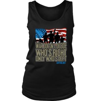 'War Doesn't Decide Who's Right Only Who's Left' - Women's Tank