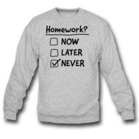 Homework Never sweatshirt