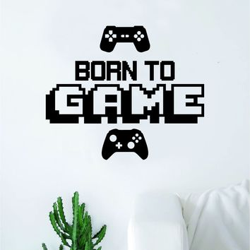 Born to Game V2 Wall Decal Quote Home Room Decor Decoration Art Vinyl Sticker Funny Gamer Gaming Nerd Geek Teen Video Kids