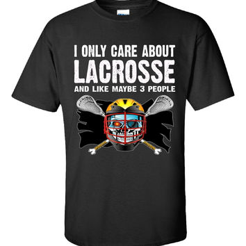 I Only Care About Lacrosse And Maybe 3 People Funny Novelty - Unisex Tshirt