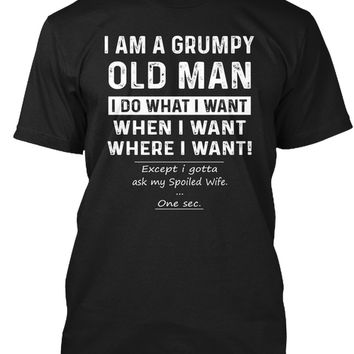 Grumpy Old Man Do what Want Spoiled Wife